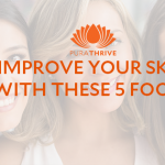 Improve Your Skin with These 5 Foods